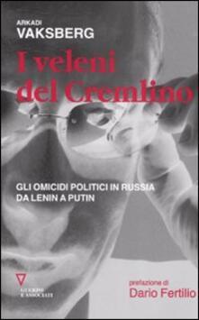 Promoartpalermo.it I veleni del Cremlino. Gli omicidi politici in Russia da Lenin a Putin Image