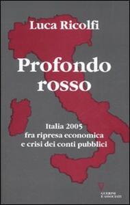 Profondo rosso. Italia 2005 fra ripresa economica e crisi dei conti pubblici. Secondo Rapporto sul cambiamento sociale