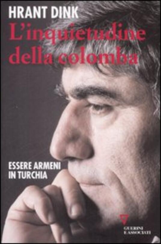 L' inquietudine della colomba. Essere armeni in Turchia - Hrant Dink - copertina