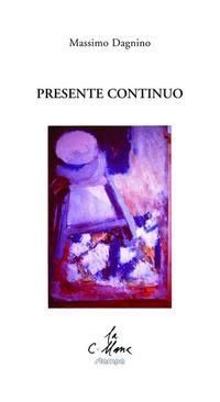 Presente continuo - Dagnino Massimo - wuz.it