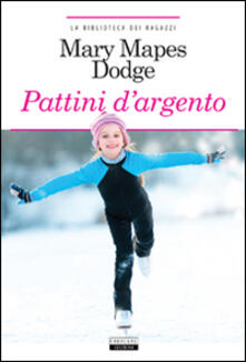 I pattini dargento. Ediz. integrale. Con Segnalibro.pdf