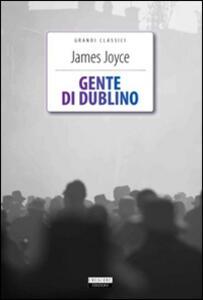 Gente di Dublino. Ediz. integrale. Con Segnalibro
