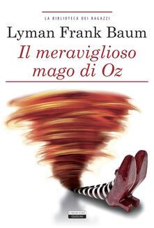 Il mago di Oz. Ediz. integrale. Con Segnalibro.pdf