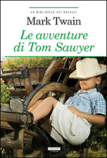 Listadelpopolo.it Le avventure di Tom Sawyer. Ediz. integrale. Con Segnalibro Image