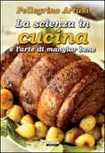 Libro La scienza in cucina e l'arte di mangiare bene. Ediz. integrale Pellegrino Artusi