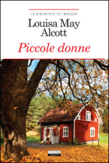Piccole donne. Ediz. integrale. Con Segnalibro - Louisa May Alcott - copertina