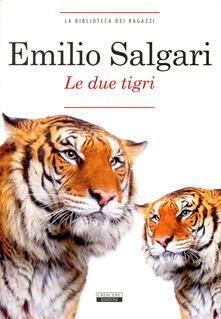 Le due tigri. Ediz. integrale.pdf