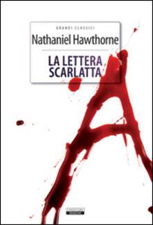 La lettera scarlatta. Ediz. integrale. Con Segnalibro - Nathaniel Hawthorne - copertina