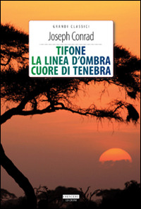Tifone-La linea d'ombra-Cuore di tenebra. Ediz. integrale