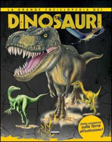 Lpgcsostenible.es La grande enciclopedia dei dinosauri. Dalla comparsa sulla Terra all'estinzione. Image