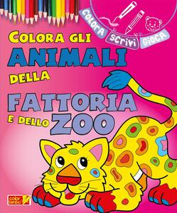 Colora gli animali della fattoria e dello zoo. Ediz. illustrata