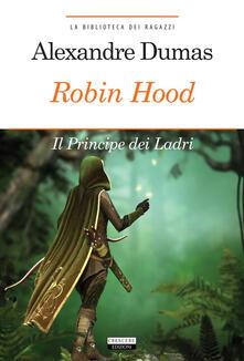 Rallydeicolliscaligeri.it Robin Hood. Il principe dei ladri. Ediz. integrale. Con Segnalibro Image