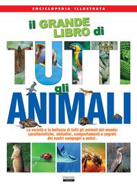 GRANDE LIBRO DI TUTTI GLI ANIMALI (IL)