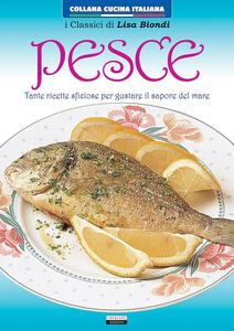 Pesce. Tante ricette sfiziose per gustare il sapore del mare