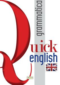 Quick english. Grammatica. Ediz. italiana e inglese