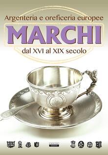 Secchiarapita.it Marchi. Argenteria e oreficeria europee dal XVI al XIX secolo Image
