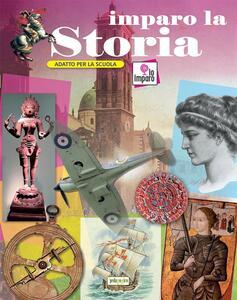 Imparo la storia. Ediz. a colori