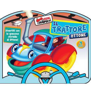Il trattore Ottone. Ediz. a colori