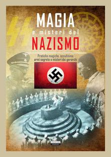 Camfeed.it Magia e misteri del nazismo. Pratiche magiche, occultismo, armi segrete e misteri dei gerarchi Image
