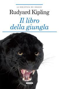 Il libro della giungla. Ediz. integrale. Con Segnalibro