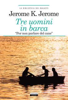 Writersfactory.it Tre uomini in barca (per non parlare del cane). Ediz. integrale. Con Segnalibro Image