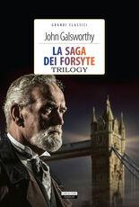 Libro La saga dei Forsyte. Trilogy. Ediz. integrale. Con Segnalibro John Galsworthy