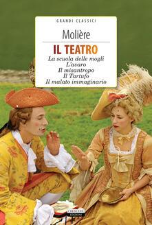 Ipabsantonioabatetrino.it Il teatro: La scuola delle mogli, L'avaro, Il misantropo, Il tartufo, Il malato immaginario. Con Segnalibro Image