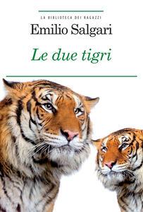 Le due tigri. Ediz. integrale. Con Segnalibro