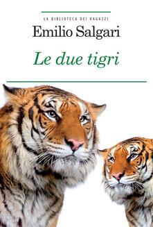 Voluntariadobaleares2014.es Le due tigri. Ediz. integrale. Con Segnalibro Image