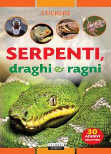 Festivalshakespeare.it Serpenti, draghi e ragni. Con adesivi. Ediz. a colori Image