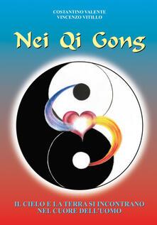 Nei Qi Gong. Il cielo e la terra si incontrano nel cuore delluomo.pdf