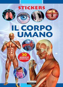 Criticalwinenotav.it Il corpo umano. Con adesivi. Ediz. illustrata Image