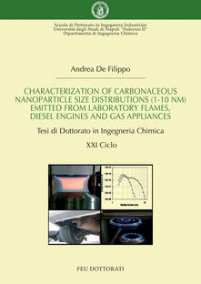 Characterization of carbonaceous nanoparticle size distributions (1-10nm) emitted from laboratory flames, diesel engines and gas appliances. Tesi di dottorato...