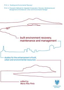 Built environment recovery, maintenance and management. Studies for the enhancement of built, urban and environmental resources