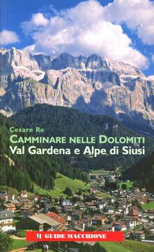Camminare nelle Dolomiti. Val Gardena e Alpe di Siusi.pdf