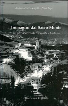Immagini dal Sacro Monte. Sul filo dei ricordi tra realtà e fantasia