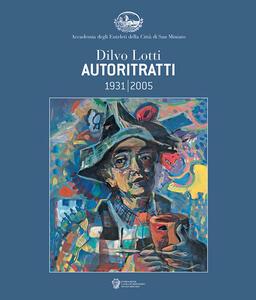 Dilvo Lotti autoritratti 1931-2005