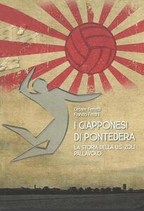 I giapponesi di Pontedera. La storia della U.S. Zoli pallavolo