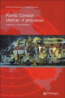 Punto Condor. Ustica: il processo - Daniele Biacchessi,Fabrizio Colarieti - copertina