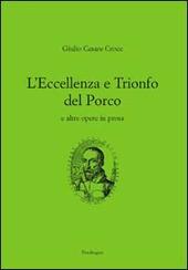 L' eccellenza e il trionfo del porco e altre opere in prosa