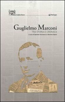 Radiospeed.it Guglielmo Marconi. Tra storia e cronaca Image
