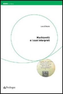Machiavelli e i suoi interpreti - Luca D'Ascia - copertina