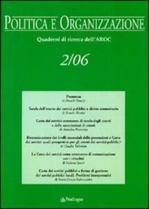 Politica e organizzazione. Quaderni di ricerca dell'Aroc (2006). Vol. 2
