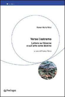 Premioquesti.it Verso l'estremo. Lettere su Cézanne e l'arte come destino Image