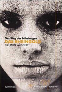 Das Rheingold di Richard Wagner. Der Ring Des Nibelungen. 70° Maggio musicale fiorentino