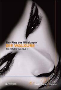 Die Walkure di Richard Wagner. Der Ring Des Nibelungen. 70° Maggio musicale fiorentino