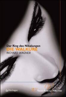Die Walkure di Richard Wagner. Der Ring Des Nibelungen. 70° Maggio musicale fiorentino - copertina