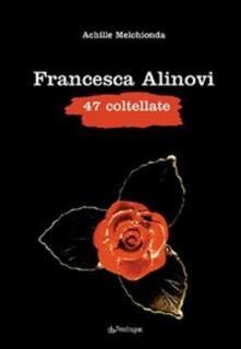 Francesca Alinovi. 47 coltellate.pdf