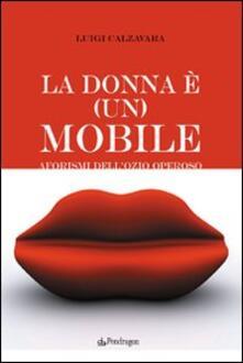 Listadelpopolo.it La donna è (un) mobile. Aforismi dell'ozio operoso Image