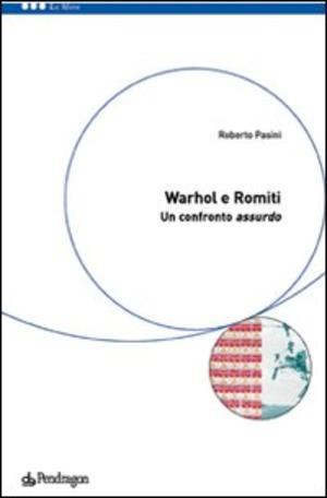 Warhol e Romiti: un confronto assurdo